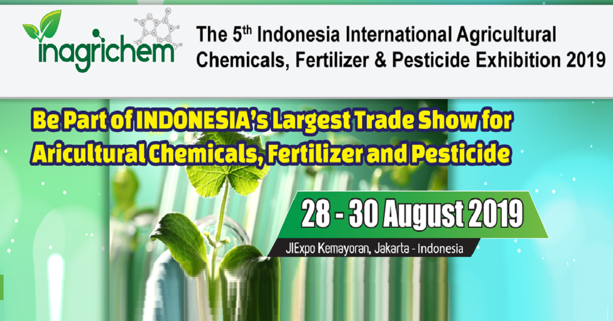 The 5th Indonesia International Agricultural Chemicals, Fertilizer and Pesticide Exhibition 2019
