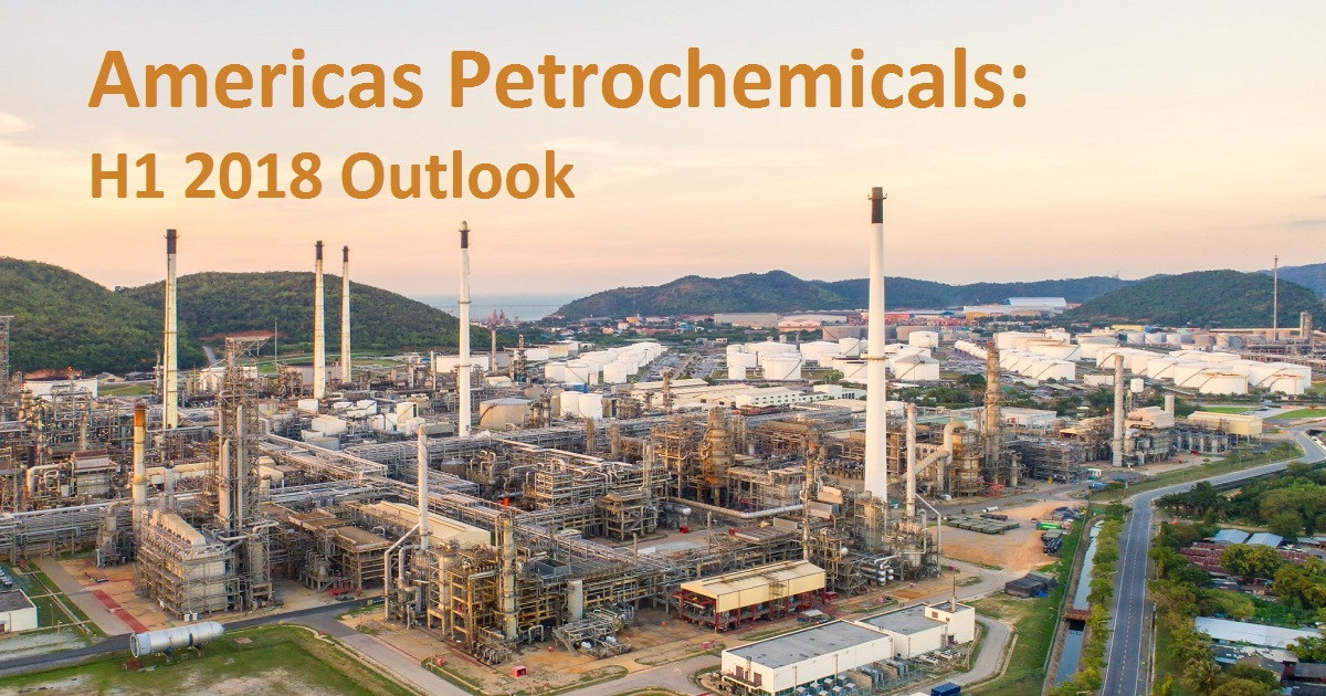 Americas Petrochemicals: H1 2018 Outlook