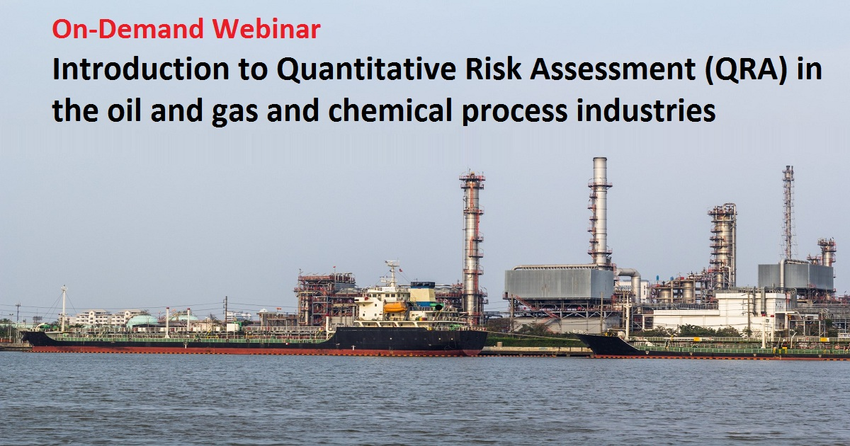 Introduction to Quantitative Risk Assessment (QRA) in the oil and gas and chemical process industries