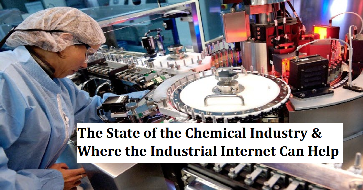 The State of the Chemical Industry & Where the Industrial Internet Can Help