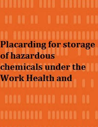 PLACARDING FOR STORAGE OF HAZARDOUS CHEMICALS UNDER THE WORK HEALTH AND SAFETY