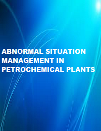 ABNORMAL SITUATION MANAGEMENT IN PETROCHEMICAL PLANTS